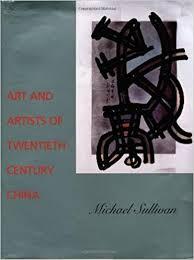 art and artists of twentieth century china ahmanson murphy fine arts book amazon co uk michael sullivan 8580000170856 books