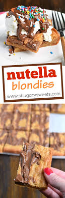 Nutella Topped Brownies Nutella Swirled Blondies Shugary Sweets