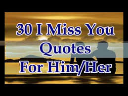 I Miss You Quotes For Her Interesting 48 I Miss You Quotes For Him Or Her YouTube