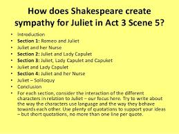 sympathy for juliet 5 how does shakespeare create sympathy for juliet in act 3 scene