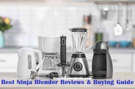 Kitchen Appliance Comparison Chart Best Ninja Blender Reviews Comparison Chart To Buy In 2019