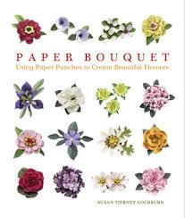 Paper Punches Flower Paper Bouquet Using Paper Punches To Create Beautiful Flowers By