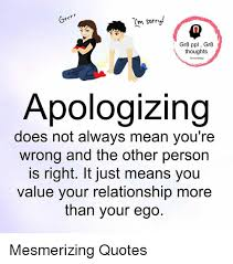 What Does Quote Mean 58 Stunning R Rr Im Sorry' Gr24 Ppl Gr24 Thoughts Apologizing Does Not Always Mean