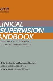 Clinical Supervision Handbook Camh Knowledge Exchange