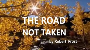the road not taken by robert frost is this the best narration  the road not taken by robert frost is this the best narration