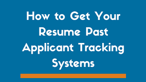 Resume Tracking How To Get Your Resume Past Applicant Tracking Systems Ats 2019
