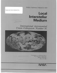 NASA Conference Publication 2345 Local Interstellar Medium ...