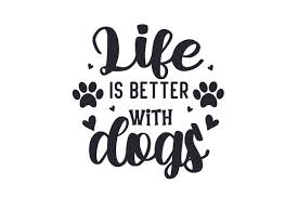 Find & download free graphic resources for svg. Life Is Better With Dogs Svg Cut File By Creative Fabrica Crafts Creative Fabrica