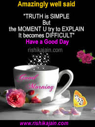 Rishikajain Good Morning Quotes Best Of Good Morning Have A Good Day Daily Inspirations For Healthy Living