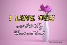 I Love You With All My Heart Quotes Awesome 48 I Love You With All My Heart And Soul Quotes Sweet Love Messages