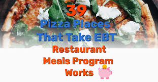 Maybe you would like to learn more about one of these? 39 Pizza Places That Take Ebt By State Restaurant Meals Program Works Frugal Living Coupons And Free Stuff