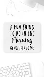 A Fun Thing To Do In The Morning Mouse Pad
