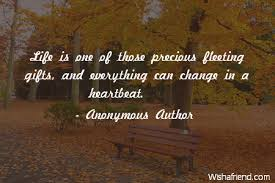 Anonymous Author Quote Life Is One Of Those Precious Fleeting Gifts Gorgeous Anonymous Quotes About Life
