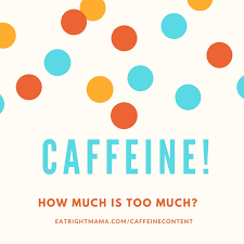 caffeine how much is too much find out at eatrightmama