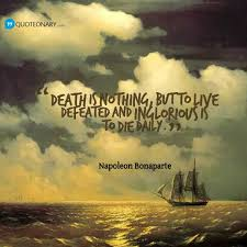 Death Is Nothing But To Live Defeated And Inglorious Is To Die Magnificent Daily Death Quotes