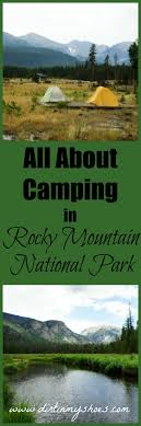 best rocky mountain national ideas rocky all about camping in rocky mountain national park