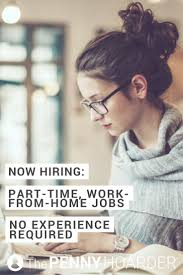 Part Time Jobs No Experience Now Open A Part Time Work From Home Job No Experience Required