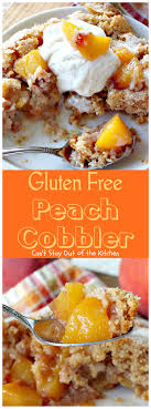 Peach Kitchen Gluten Free Peach Cobbler Cant Stay Out Of The Kitchen