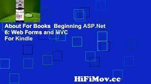 I used pc write when i was creating the book, so some reformatting might be necessary if you want to use the whole book i would be interested in hearing any comments you might have about the songs. About For Booksbeginning Asp Net 6 Web Forms And Mvcfor Kindle From New Jit Song Watch Video Hifimov Cc