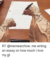🔥 best memes about i love my gf i love my gf memes memes 🤖 and essay rt memearchive me writing an essay on