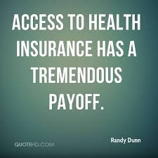 access to health insurance has a tremendous payoff