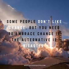 Elon Musk Quote Some People Dont Like Change Quote Of Quotes
