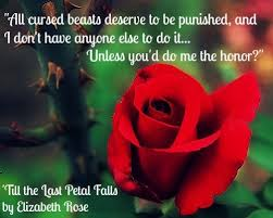 Beauty And The Beast Rose Curse Quote Best of Quote From 'Till The Last Petal Falls' Wwwthesingingroses