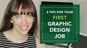 tips for your first graphic design job 6 tips for your first graphic design job