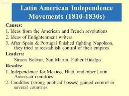 regents review global history and geography mr regan ms  latin american independence movements 1810 1830s causes 1