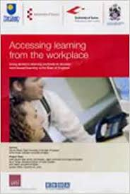 Accessing Learning from the Workplace: Using Distance Learning Methods to  Develop Work Based Learning in the East of England: Amazon.co.uk: Gilbert,  Myrna, Fowler, Christopher J. H., Weller, Gordon, Trotter, Ann, Scott, John