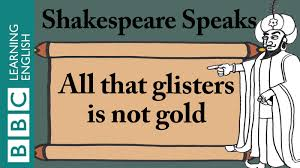 all that glisters is not gold shakespeare speaks