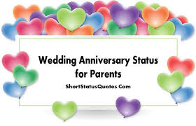 Marriage Anniversary Quotes 81 Awesome Anniversary Status For Mom And Dad Parents Anniversary Status
