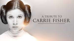 A Tribute To Carrie Fisher - YouTube