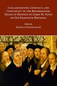 centre for reformation and renaissance studies essays studies es34 collaboration conflict and continuity in the reformation essays in honour of james m estes on his eightieth birthday ed konrad eisenbichler