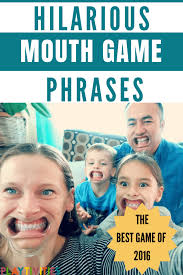 100 hilarious mouth game phrases for