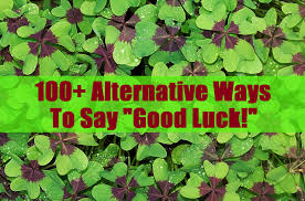 100 Alternative Ways To Say Good Luck Pairedlife