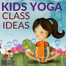 fun kids yoga cl ideas for teachers kids yoga teachers thes and pas