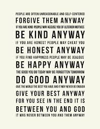 Mother Teresa Quotes Love Them Anyway Classy People Are Often Unreasonable And Selfcentered Forgive Them Anyway