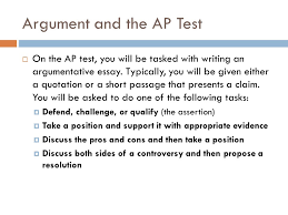 argument in ap language and composition i what is an argument ii  argument and the ap test  on the ap test you will be tasked with