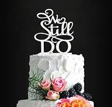Glitter Silver We Still Do Romantic Wedding Cake Topper Elegant
