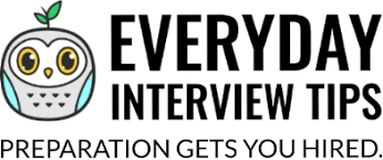 Interview Tips Everyday Interview Tips Preparation Gets You Hired