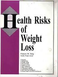 Health Risks Of Weight Loss Francie M Berg 9780918532442