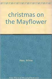 christmas on the Mayflower: Hays, Wilma: Amazon.com: Books