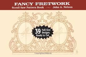 Free Scroll Saw Patterns For Beginners Extraordinary Scroll Saw Fancy Fretwork Scroll Saw Pattern Book John A Nelson