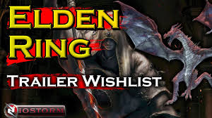 My Elden Ring Trailer WISHLIST, What I want to see! - YouTube