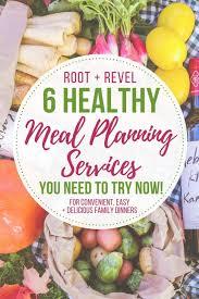6 Healthy Weekly Meal Plans To Make Dinner Easier | Root + Revel