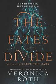 the fates divide carve the mark book 2 by roth veronica