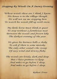 miles to go promises to keep inspiration poem stopping by woods on a snowy evening robert frost watched a rare interview frost while i was in college he commented on the amt of analysis people