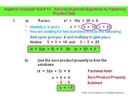 2 algebra i concept test 15 solving quadratic equations by factoring practice test 1 a factor x 2 10x 25 0 identify a