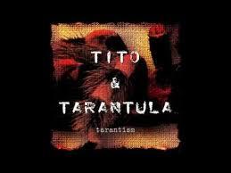 <b>Tito</b> & <b>Tarantula</b> - <b>Tarantism</b> (1997) Full Album - YouTube